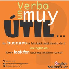 Un verbo muy útil - No busques la felicidad, está dentro de tí - Don't look for happiness, it's within yourself