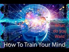 How to Train Your Mind - How to Train Your Brain