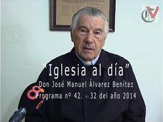 """""""Iglesia al día"""" con Don José Manuel Álvarez Benítez 42 Programa 32 de 2014"""