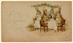 Rare original watercolor by Beatrix Potter, 1890 A happy Christmas to you. My sentiments exactly. I blogged about this bunny family...