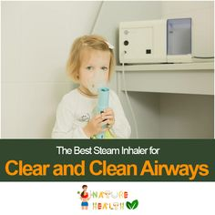 The Best Steam Inhaler for Clear and Clean Airways