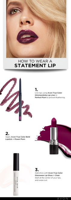 """How to Wear a Statement Lip. Pro tip from Kelsey Deenihan, Avon's celebrity makeup artist : """"For plump lips, use a lip liner as a base under lipstick to prevent feathering. Finish with clear gloss in centre of lips and swipe out to control colour and add shine."""""""