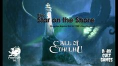 The Star on the Shore - A Call of Cthulhu RPG Module project video thumbnail