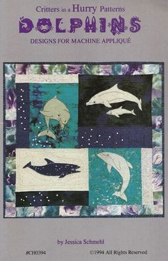 """Dolphins Quilt Pattern for Machine Applique in CCCTB2876's Garage Sale in Fremont , OH for $2.00. Dolphins quilt pattern from Critters in a Hurry Patterns - designs for machine applique - by Jessica Schmehl. #CH0394    The quilt is approximately 30"""" x 29""""."""