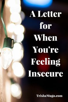 A Letter for the Days When You Feel Insecure - Trisha Mugo Feeling Down, How Are You Feeling, Get Back Up, Overcoming Anxiety, Feeling Insecure, Spiritual Life, Finding Yourself, Encouragement, Love You