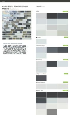 Arctic Blend Random Linear Mosaic. Glass Horizons. Mosaic. Daltile. Behr. Olympic. Benjamin Moore. PPG Paints. Ralph Lauren Paint. Sherwin Williams. Valspar Paint.  Click the gray Visit button to see the matching paint names.