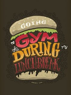 """Daily Dishonesty """"Going to the gym during my lunchbreak"""" by Lauren Hom"""