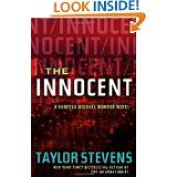 The Innocent (Taylor Stevens)  Fast-paced, action thriller and sequel to The Informationist