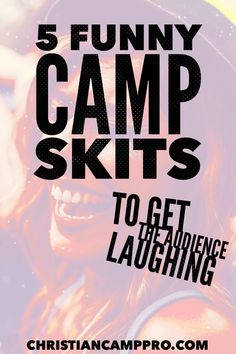 5 Funny Camp Skits to Get the Audience Laughing - Christian Camp Pro