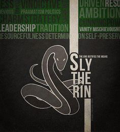 Slytherin. I think it makes more sense to be sly, there, in