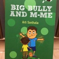 Excerpt from Big Bully And Me Author Arti Sonthalia #IMCStorytime #IndianMomsConnect #book