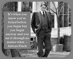 Movie Quotes, Book Quotes, Author Quotes, Lesson Quotes, Poetry Quotes, Atticus Finch Quotes, Atticus Poems, To Kill A Mockingbird, Quotable Quotes