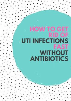 how to get rid of a uti on your own
