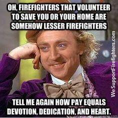 Firefighters that volunteer...