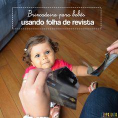 Folhas de revista é tudo o que você precisa para uma brincadeira divertida com seu bebê. Além de diversão, ele estimula a curiosidade e a descoberta