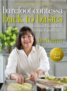 Back to Basics by Ina Garten #cookery http://www.barefootcontessa.com/