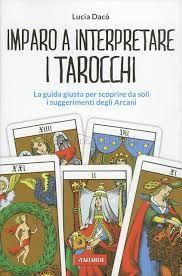Le Carte di Babette: Recensione - Imparo a interpretare i Tarocchi di Lucia Dacò http://lecartedibabette.blogspot.it/2016/06/recensione-imparo-interpretare-i.html