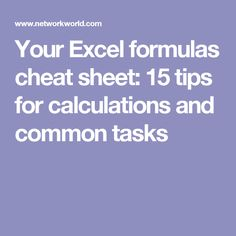 Your Excel formulas cheat sheet: 15 tips for calculations and common tasks