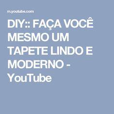 DIY:: FAÇA VOCÊ MESMO UM TAPETE LINDO E MODERNO - YouTube