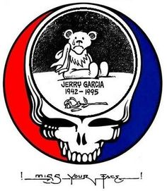 Miss your face stealie ~ RIP Jerry ~ forever grateful ~ forever dead 1942-1995