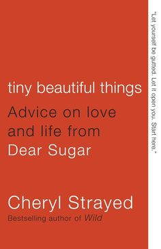 Tiny Beautiful Things , by Cheryl Strayed | 17 Books That Should Be On Your Summer Reading List