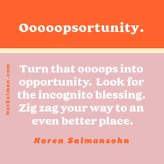 Turn that oops into opportunity. Look for the incognito blessing. Zig zag your way to an even better place. #positivity #positivethinking #and quotes More #inspiration at my site! I Site, Live Long, Zig Zag, Blessing, Personal Development, Positive Quotes, Opportunity, Flow, Positivity