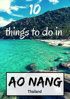 From rock climbing to massages, scuba diving to kayaking, here is a list of the absolute best things to do in Ao Nang in Krabi, Thailand.
