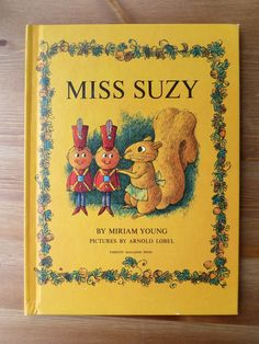 This was one of my favorite books as a child and has become a favorite of both of my children.  Miss Suzy (1964) by Miriam Young - Illustrated by Arnold Lobel - Vintage Childrens Book