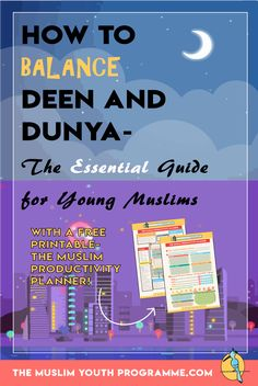 How to Balance Deen and Dunya- the Essential Guide for Young Muslims- Subdivisions of Deen and Dunya.. with a FREE Muslim Productivity Planner for you to download!