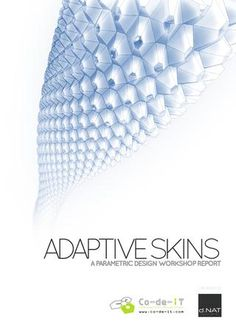 Adaptive Skins Parametric Design Workshop Report