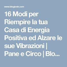 16 Modi per Riempire la tua Casa di Energia Positiva ed Alzare le sue Vibrazioni | Pane e Circo | Bloglovin'