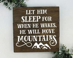 Let Him Sleep For When He Wakes Sign Boy Nursery Decor Rustic Nursery Decor Rustic Woodland Nursery Adventure Nursery Travel Nursery