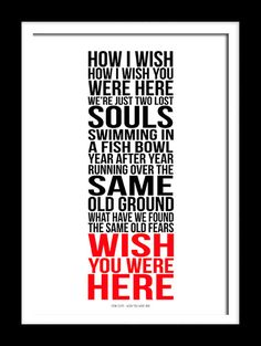 A3 Pink Floyd Wish you were here Print Typography song music lyrics for framing ( Print Only ) by RTprintdesigns on Etsy https://www.etsy.com/listing/223743636/a3-pink-floyd-wish-you-were-here-print