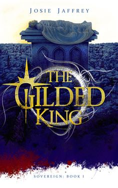 Tome Tender: The Gilded King (Sovereign #1) by Josie Jaffrey