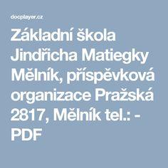Základní škola Jindřicha Matiegky Mělník, příspěvková organizace Pražská 2817, Mělník  tel.: - PDF