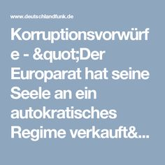 """Korruptionsvorwürfe - """"Der Europarat hat seine Seele an ein autokratisches Regime verkauft"""""""