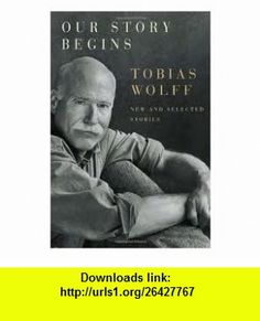 Our Story Begins (Vintage Contemporaries) Publisher Vintage; Reprint edition Tobias Wolff ,   ,  , ASIN: B004V9DF2Q , tutorials , pdf , ebook , torrent , downloads , rapidshare , filesonic , hotfile , megaupload , fileserve