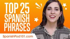 Learn the Top 25 Must-Know Spanish Phrases! - YouTube