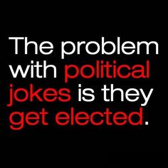 The problem with political jokes...Except not this time.  It's too dangerous.