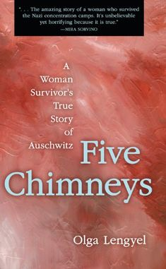 Five Chimneys by Olga Lengyel, the story of a woman who lost everything but hope. A Holocaust survivor counts the horrors she lived during her stay in the concentration camps.
