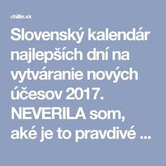 Slovenský kalendár najlepších dní na vytváranie nových účesov 2017. NEVERILA som, aké je to pravdivé - chillin.sk