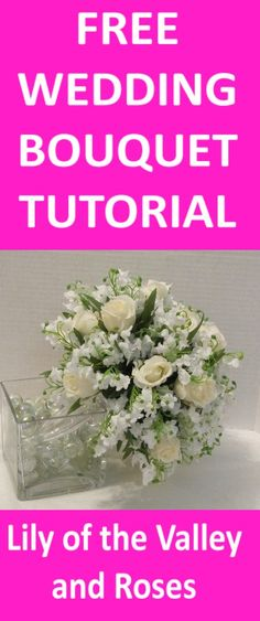 Lily of the Valley Bouquet - Easy Wedding Flower Tutorials   Learn how to make bridal bouquets, corsages, boutonnieres, reception table centerpieces and church decorations.  Buy wholesale fresh flowers and discount florist supplies.