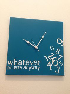 Whatever I'm late anyway clock by jennimo on Etsy, $35.00