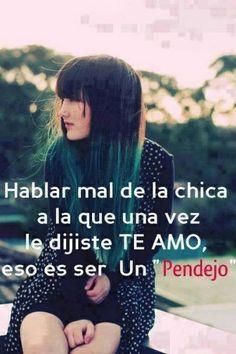 #frases #pendejo #te amo #ex #los hombres