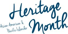 Asian American and Pacific Islander Heritage Month | Asian Culture ...