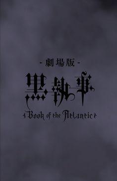 "Black Butler - Kuroshitsuji ""Book of Atlantic"" Announced that the release date…"