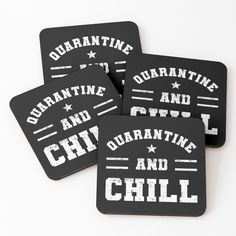 'Chill And Quarantine Distressed' Coasters by Chiffon Tops, Chill, Coasters, Printed, Awesome, Design, Products, Art, Art Background