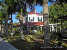My Carolina Kitchen: A tour of Thomas Edison's Winter Home in Ft. Myers, Florida on the banks of the Caloosahatchee River.  Old Florida homes are designed to catch plenty of breeze.