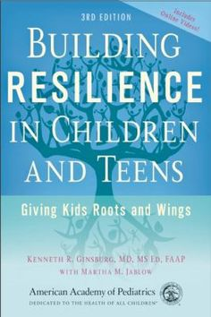 Cover image for Building resilience in children and teens : giving kids roots and wings