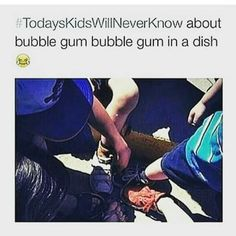 Me and my friends still do this